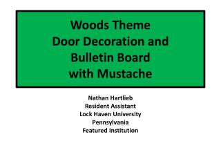Woods Theme  Door Decoration and  Bulletin Board with Mustache