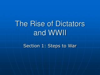 The Rise of Dictators and WWII