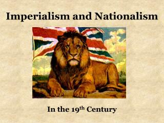 Imperialism and Nationalism