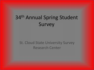 34 th  Annual Spring Student Survey