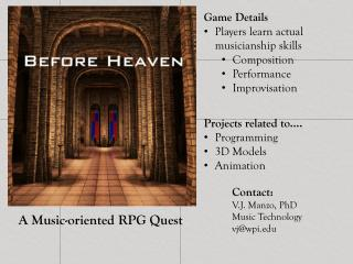 Game Details Players  learn actual musicianship skills Composition Performance Improvisation