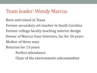 Team leader: Wendy Marcus