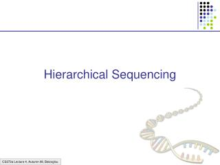 Hierarchical Sequencing