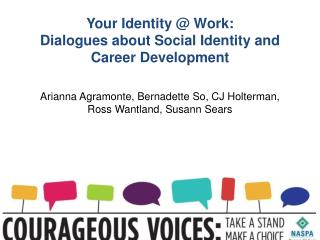 Your Identity @ Work:  Dialogues about Social Identity and Career Development