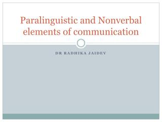 Paralinguistic and Nonverbal elements of communication