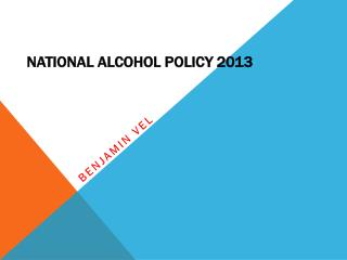 National Alcohol Policy 2013