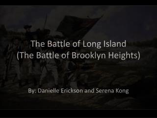 The Battle of Long Island  (The Battle of Brooklyn Heights)