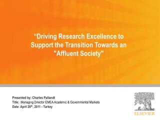 """""""Driving Research Excellence to Support the Transition Towards an """"Affluent Society"""""""