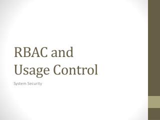 RBAC and  Usage  Control