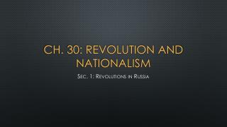 Ch. 30: Revolution and Nationalism