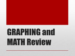 GRAPHING and MATH Review