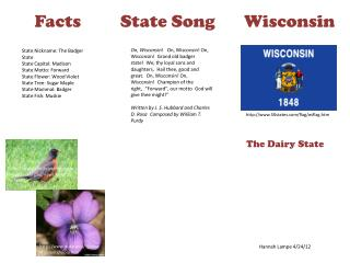 State Nickname: The Badger State State Capital: Madison State Motto: Forward