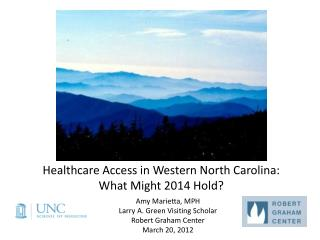 Healthcare Access in Western North Carolina: What  Might 2014 Hold?