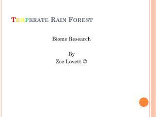 T e m p erate Rain Forest