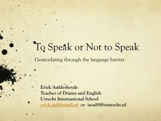 To Speak or Not to Speak Gesticulating through the language barrier