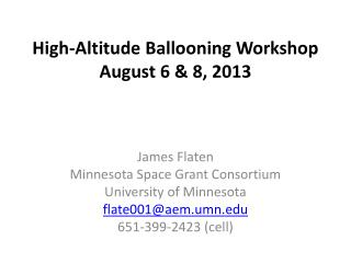 High-Altitude Ballooning Workshop August 6 & 8, 2013