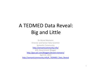 A TEDMED Data Reveal: Big and Little