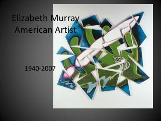 Elizabeth Murray American Artist