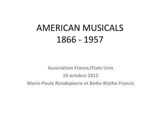 AMERICAN MUSICALS 1866 - 1957