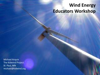 Wind Energy  Educators Workshop