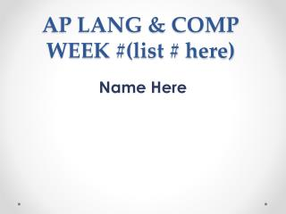 AP LANG & COMP WEEK  #(list # here)