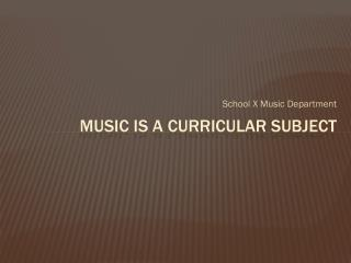 Music is a curricular subject