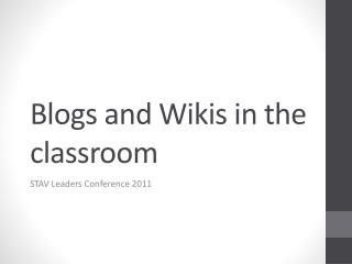 Blogs and Wikis in the classroom
