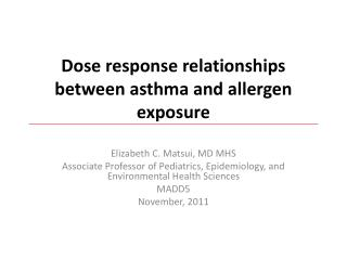 Dose response relationships between asthma and allergen exposure