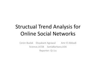Structual Trend Analysis for Online Social Networks