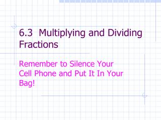 6.3  Multiplying and Dividing Fractions