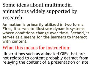 Some ideas about multimedia animations widely supported by research.