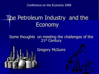 The Petroleum Industry  and the Economy