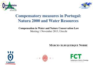 Compensation  in Water and Nature Conservation Law Meeting 1 November 2013, Utrecht