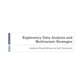 Exploratory Data Analysis and Multivariate Strategies