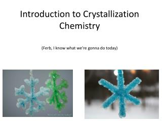 Introduction to Crystallization Chemistry