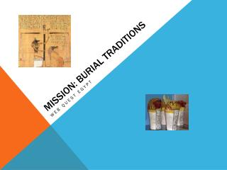 Mission: Burial Traditions
