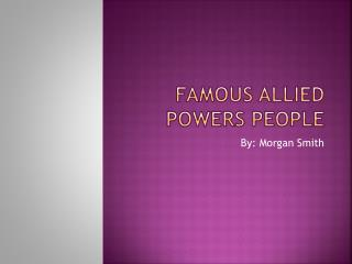 Famous Allied Powers People