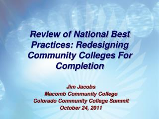 Review of National Best Practices: Redesigning Community Colleges For Completion