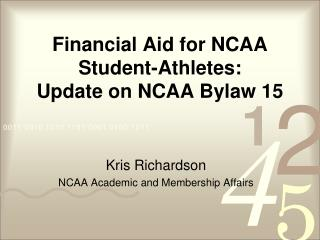 Financial Aid for NCAA Student-Athletes: Update on NCAA Bylaw 15