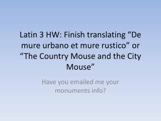 Have you emailed me your monuments info?