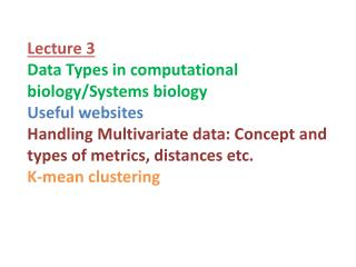 Lecture 3 Data  Types in computational biology/Systems biology Useful websites