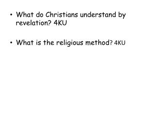 What do Christians understand by revelation? 4KU What is the religious method ? 4KU