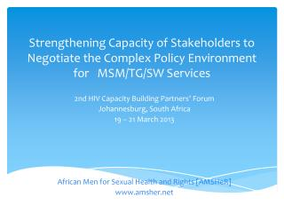 2nd HIV Capacity Building Partners' Forum Johannesburg, South Africa 19 – 21 March 2013