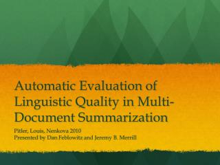 Automatic Evaluation of Linguistic Quality in Multi-Document Summarization
