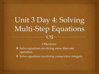 Unit 3 Day 4: Solving Multi-Step Equations