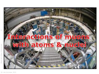 Interactions of muons  with atoms & nuclei