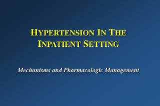 HYPERTENSION IN THE INPATIENT SETTING