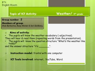 Topic of ICT Activity:                         Weather/  4 th  grade
