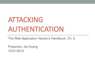 ATTACKING AUTHENTICATION