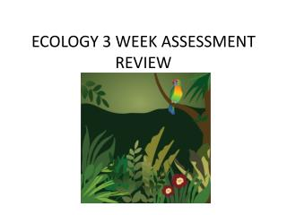 ECOLOGY 3 WEEK ASSESSMENT REVIEW
